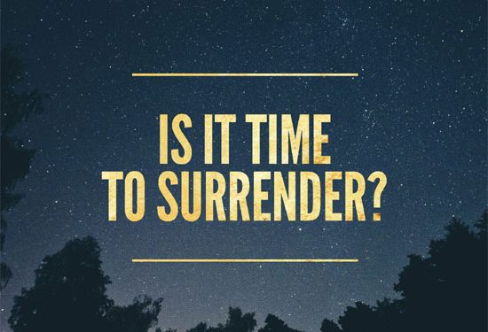 Is It Time to Surrender?